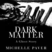 Dark Matter | [Michelle Paver]