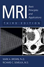MRI Basic Principles and Applications by Brian M. Dale