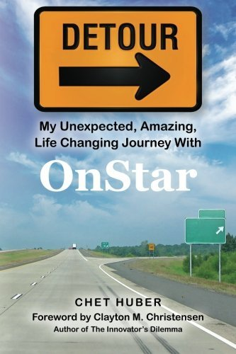 detour-my-unexpected-amazing-life-changing-journey-with-onstar-by-chet-huber-2011-06-24
