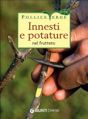 Innesti e potature nel frutteto (Pollice verde)