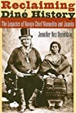 Reclaiming Diné History: The Legacies of Navajo Chief Manuelito and Juanita