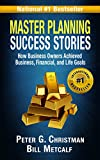 img - for Master Planning Success Stories: How Business Owners Used Master Planning to Achieve Business, Financial, and Life Goals (The Master Plan Book 2) book / textbook / text book