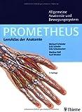PROMETHEUS LernAtlas der Anatomie: Allgemeine Anatomie und Bewegungssystem