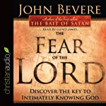 The Fear of the Lord: Discover the Key to Intimately Knowing God | John Bevere