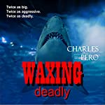 Waxing Deadly | Charles Pero