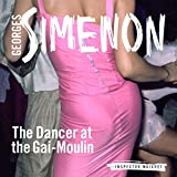 img - for The Dancer at the Gai-Moulin: Inspector Maigret; Book 10 book / textbook / text book