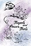 img - for Teapots and Power Tools: Effectively using the tools God has equipped you with, while taking time to