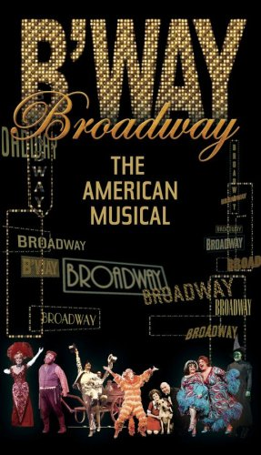 Broadway - The American Musical (PBS Series) by