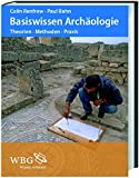 Basiswissen Archäologie: Theorien, Methoden, Praxis