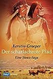Image de Der scharlachrote Pfad: Eine Sioux-Saga
