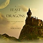 A Feast of Dragons: The Sorcerer's Ring, Book 3 | [Morgan Rice]