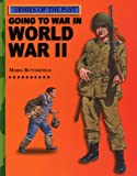 Going to War in WWII (Armies of the Past) (0531145964) by Butterfield, Moira