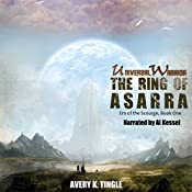 Universal Warrior: The Ring of Asarra: Era of the Scourge, Book 1 | Avery Tingle