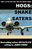 img - for Hogs #4:Snake Eaters (Jim DeFelice's HOGS First Gulf War series) book / textbook / text book