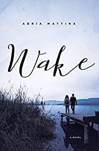 Wake by Abria Mattina ebook deal