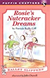 Rosie's Nutcracker Dreams (Ballet Slippers) (0140385762) by Giff, Patricia Reilly