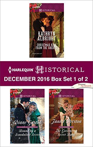 Harlequin Historical December 2016 - Box Set 1 of 2: Christmas Kiss from the Sheriff\Bound by a Scandalous Secret\The Governess's Secret Baby (Diane Preston compare prices)