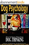 Dog Psychology: How to Know What Your...