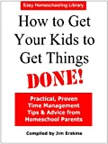 How to Get Your Kids to Get Things DONE! (Easy Homeschooling)