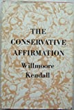 img - for The conservative affirmation book / textbook / text book