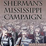 Sherman's Mississippi Campaign | Buck T. Foster