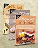 Soap Making: Soap Making Box Set #2: Making Soap At Home: The Best DIY Guide To Making Soap Completely From Scratch, DIY Soap Making Recipes & The DIY ... The Crea... (DIY Beauty Collection Book 13)