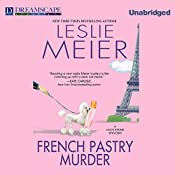 French Pastry Murder: A Lucy Stone Mystery, Book 21 | [Leslie Meier]