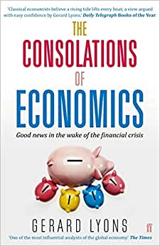 The Consolations Of Economics: Good News In The Wake Of The Financial Crisis