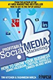 Profitable Social Media Marketing: How to Grow Your Business Using Facebook, Twitter, Google+, Linkedin and More: 2 (Online Marketing Guides from Exposure Ninja)