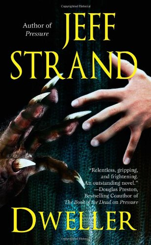 Dweller, Jeff Strand