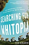 img - for Searching for Whitopia: An Improbable Journey to the Heart of White America by Benjamin, Rich (2009) Hardcover book / textbook / text book