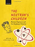 img - for The Neutron's Children: Nuclear Engineers and the Shaping of Identity book / textbook / text book