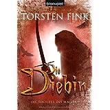 """Die Diebin. Die Tochter des Magiers 01.von """"Torsten Fink"""""""