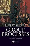 Group Processes: Dynamics Within and Between Groups (0631184961) by Brown, Rupert