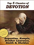 Image of Top 5 Classics of DEVOTION: Confessions of St. Augustine, Imitation of Christ, Practice of the Presence of God, Christian's Secret to a Happy Life, In His Steps (Top Christian Classics)