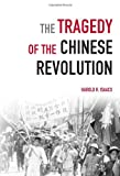 Harold Isaacs Tragedy of the Chinese Revolution, The