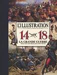 L'Illustration 14-18, La Grande Guerr...