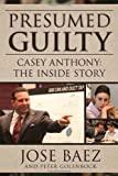 Book cover image for Presumed Guilty: Casey Anthony: The Inside Story