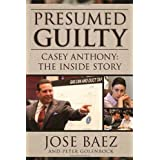 Presumed Guilty: Casey Anthony: The Inside Story ~ Peter Golenbock