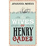 The Wives of Henry Oadesby Johanna Moran
