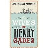 The Wives of Henry Oadesby Johanna Moran