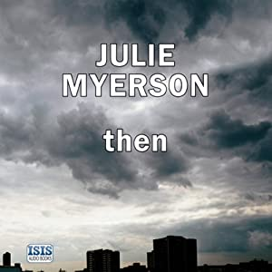 Then | [Julie Myerson]