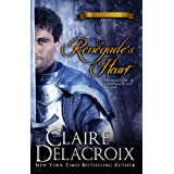 The Renegade's Heart (The True Love Brides) ~ Claire Delacroix