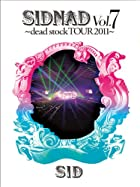 SIDNAD Vol.7~dead stock TOUR 2011~(完全生産限定盤) [DVD](在庫あり。)