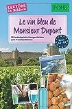Le vin bleu du Monsieur Dupont: 20 typisch französische Kurzgeschichten zum Sprachenlernen
