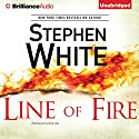 Line of Fire: Dr. Alan Gregory, Book 19 Audiobook by Stephen White Narrated by Dick Hill