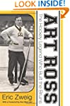 Art Ross: The Hockey Legend Who Built...