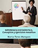 img - for INFERENCIA ESTADISTICA. Conceptos y ejercicios resueltos (Spanish Edition) book / textbook / text book