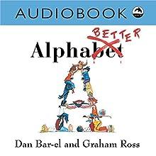 Alphabetter | Livre audio Auteur(s) : Dan Bar-el Narrateur(s) : Heather Gould