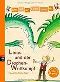 Erst ich ein Stück, dann du - Linus und der Drachen-Wettkampf: Band 22 (Erst ich ein Stück ... (Das Original), Band 22)